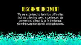 IBSx technical difficulties